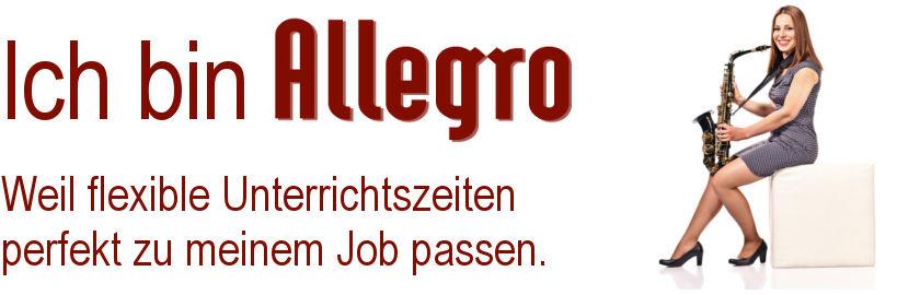Ich bin Allegro!  Weil flexible Unterrichtszeiten perfekt zu meinem Job passen.