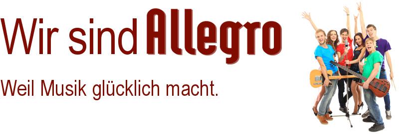Wir sind Allegro! Weil Musik glücklich macht.